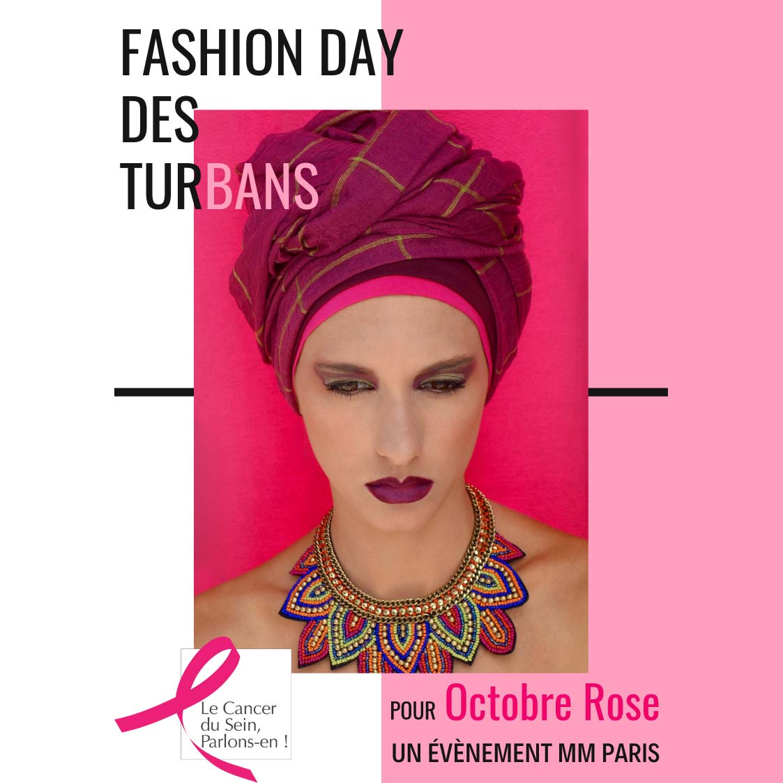 Fashion Day des turbans MM Paris Défilé pour Octobre Rose